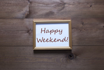 Golden Picture Frame With Copy Space And Text Happy Weekend