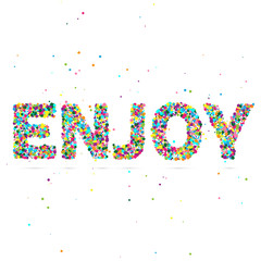 Enjoy word consisting of colored particles