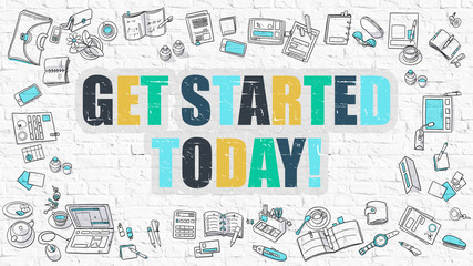 Get Started Today Concept. Modern Line Style Illustration. Multicolor Get Started Today Drawn on White Brick Wall. Doodle Icons. Doodle Design Style of  Get Started Today Concept.