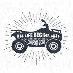 "Hand drawn textured label with quad bike vector illustration and ""Life begins at the end of your comfort zone"" inspirational lettering."