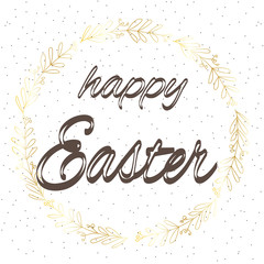 Abstract Easter card with a picture of the Golden wreath with the inscription Happy Easter speckled,happy Easter postcard
