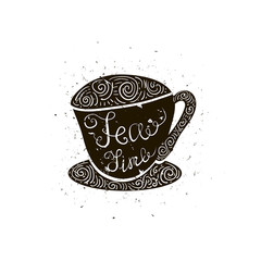 Black silhouette of a cup with lettering isolated on white. Hand drawn vector illustration of a cup with quote 'Tea time'