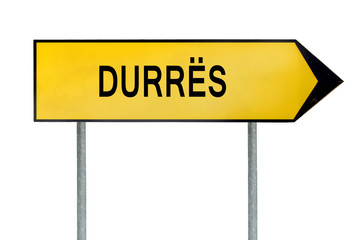 Yellow street concept sign Durres isolated on white