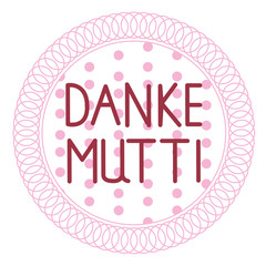 Danke Mutti