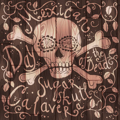 Hand Drawn Mexican Sugar Skull With Handwriting Text And Floral Ornament On The Wooden Background