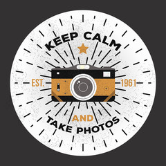 Vintage retro camera illustration. Keep calm and take photos. Vector photography logo template to use as a print on t-shirt, posters.