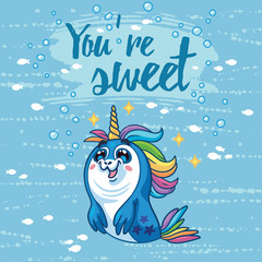You are sweet illustration. Cute card with cartoon baby Seal.