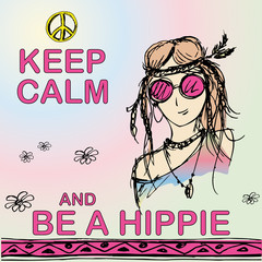 Keep calm and be hippie. Girl hippie