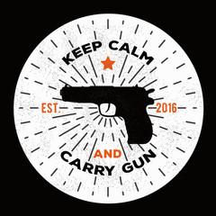 Vintage retro gun illustration. Keep calm and carry gun. Vector gun logo template to use as a print on t-shirt, poster for gun shop.