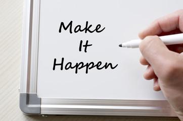 Make it happen written on whiteboard