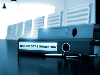 Technology and Innovation. Concept on Toned Background. File Folder with Inscription Technology and Innovation on Desktop. 3D.