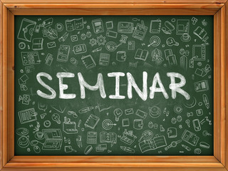 Seminar - Handwritten Inscription by Chalk on Green Chalkboard with Doodle Icons Around. Modern Style with Doodle Design Icons. Seminar on Background of  Green Chalkboard with Wood Border.