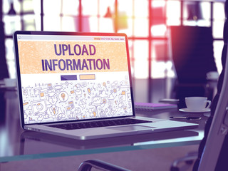 Upload Information Concept. Closeup Landing Page on Laptop Screen in Doodle Design Style. On Background of Comfortable Working Place in Modern Office. Blurred, Toned Image. 3D Render.