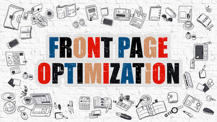 Front Page Optimization Concept. Front Page Optimization Drawn on White Wall. Front Page Optimization in Multicolor. Doodle Design. Modern Style Illustration. Line Style Illustration.