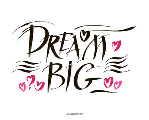Big dream hand painted brush lettering