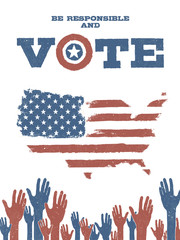 Be responsible and Vote! On USA map. Patriotic poster to encoura