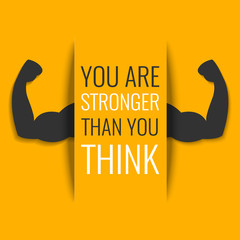 """You are stronger than you think"" inspirational quote on yellow background with biceps muscle symbol. Bodybuilder arms sign. Weightlifting fitness symbol. Perfect for bodybuilding and fitness clubs."
