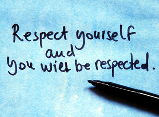 respect yourself and you will be respected