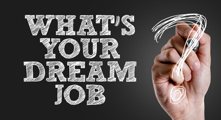 Hand writing the text: Whats Your Dream Job?