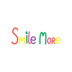 Smile more. Inspirational quote handwritten colorful brush, custom lettering for posters, t-shirts and cards. Vector calligraphy isolated Hand lettering Handwritten text happiness concept