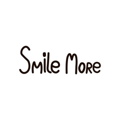 Smile more. Inspirational quote handwritten with black ink and brush, custom lettering for posters, t-shirts and cards. Vector calligraphy isolated  Hand lettering Handwritten text happiness concept