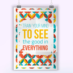 Vector Quote Train your mind to see goo in everything inspirational poster. Hipster quote design. Mock up for quote posters.