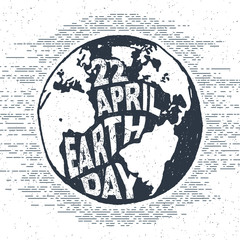 "Hand drawn textured vintage label, retro badge with globe vector illustration and ""22th of April - Earth day"" lettering."