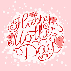 Happy Mother's Day lettering composition. Greeting card