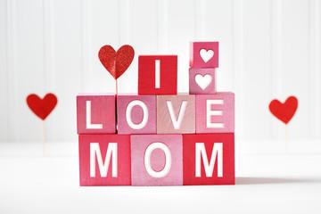 I Love Mom texts on wooden blocks