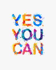 Yes, you can.  Splash paint quote. Motivational inscription.