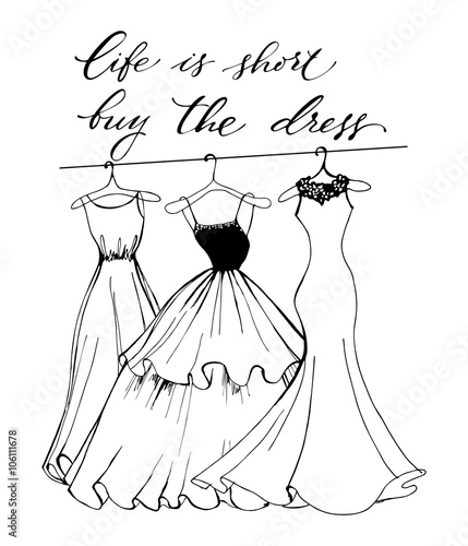 Life Is Short Buy The Dress Positive Quote Handwritten With Black