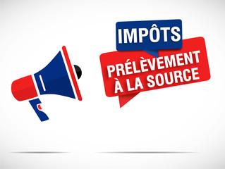 mégaphone : impôts prélèvement à la source