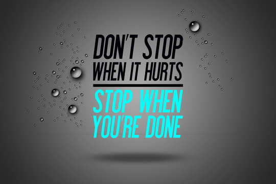 Don't Stop When It Hurts - Stop When You're Done - Advertisement Quotes Workout Sports - Motivation - Fitness Center - Motivational Quote - Sport Illustration - Inspirational - Card Calligraphy