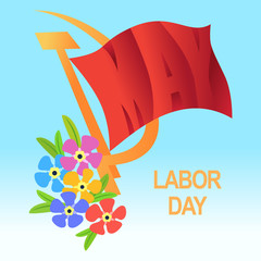 1 May Worker's Day. International Labor Day, Mayday. Red flag, hammer and sickle.