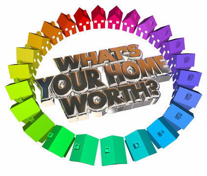 Whats Your Home Worth House Value Real Estate Asset 3d Words