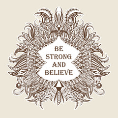 Motivation be strong and believe in ethnic frame.
