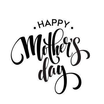Happy Mothers Day Greeting Card. Black Calligraphy Inscription. Vector illustration
