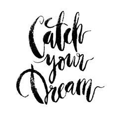 Inspirational quote Catch Your Dream.