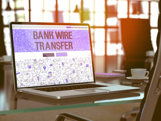 Bank Wire Transfer - Closeup Landing Page in Doodle Design Style on Laptop Screen. On Background of Comfortable Working Place in Modern Office. Toned, Blurred Image. 3D Render.