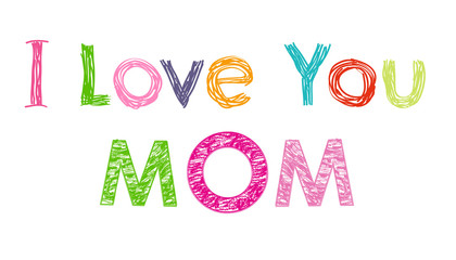 i love you mom. Happy Mother's Day greeting card vector background