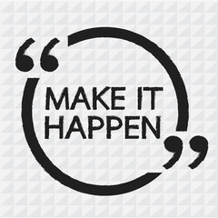MAKE IT HAPPEN Illustration design