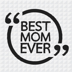 BEST MOM EVER Lettering Illustration design