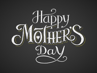 Happy Mothers Day. Chalk lettering