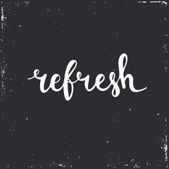 Refresh. Hand drawn typography poster.