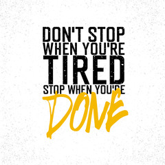 "Motivational poster with lettering ""Don`t stop when you`re tired"