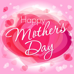 Happy mother's day love card.  Happy mother's day typographical design with heart pink background