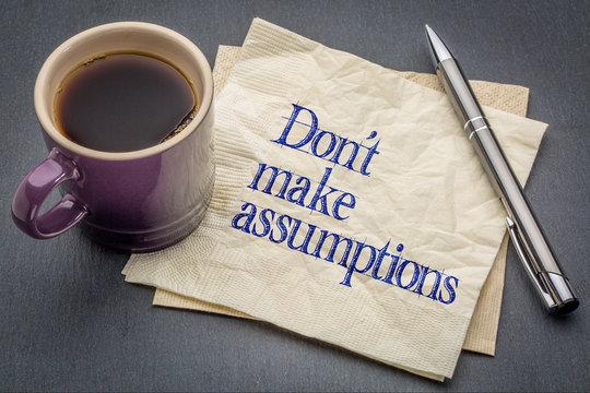 No assumptions reminder