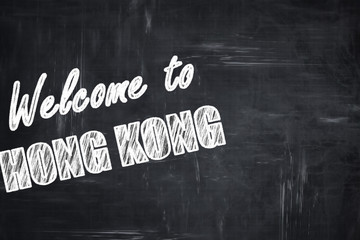 Chalkboard background with chalk letters: Welcome to hong kong