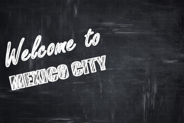 Chalkboard background with chalk letters: Welcome to mexico city