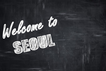 Chalkboard background with chalk letters: Welcome to seoul
